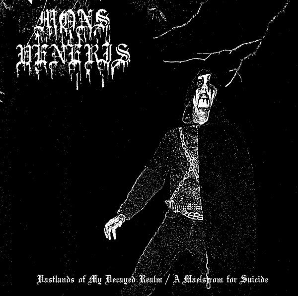 Mons Veneris: Vastlands of My Decayed Realm / A Maelstrom for Suicide