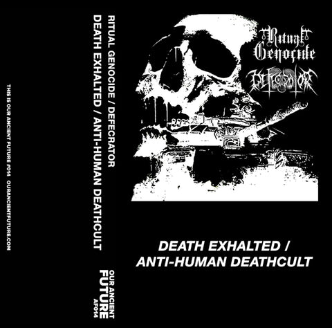 AF014 Defecrator / Ritual Genocide: Anti-Human Deathcult/Death Exalted