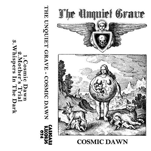 "The Unquiet Grave: ""Cosmic Dawn"" Cassette"