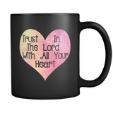 Trust In The Lord With All Your Heart Coffee Mug
