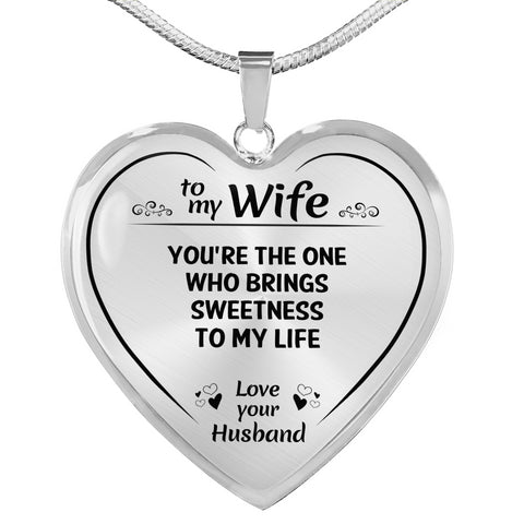 To My Wife The One Who Brings Sweetness Heart Necklace