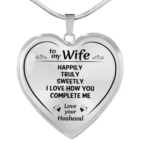 To My Wife Happily Truly Sweetly Heart Necklace