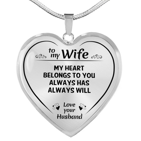To My Wife Heart Belongs To You Heart Necklace