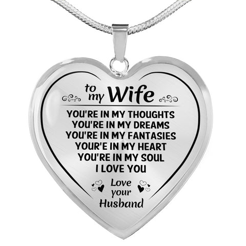 To My Wife You Are In My Heart Necklace