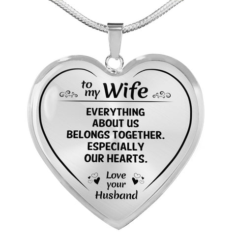 To My Wife Everything About Us Heart Necklace