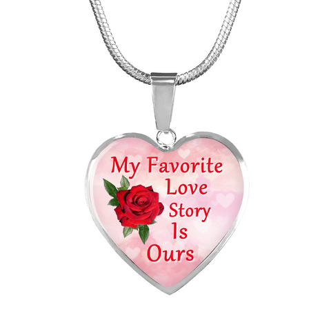My Favorite Love Story Is Ours Pendant Necklace