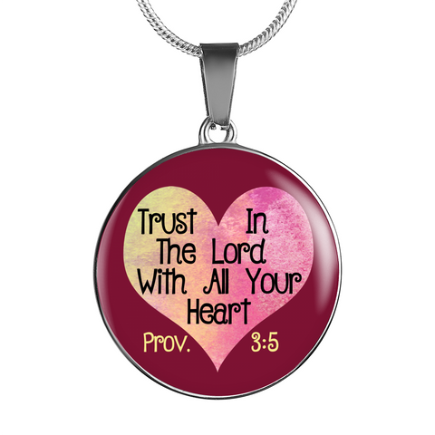 Trust In The Lord With All Your Heart Pendant Necklace