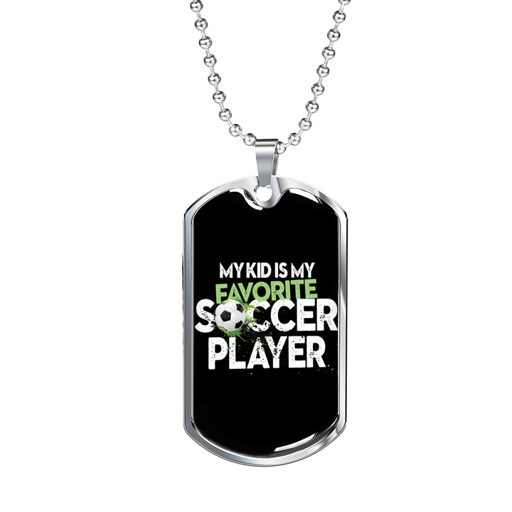 My Kid Is My Favorite Soccer Player Dog Tag