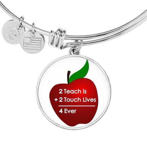 Teacher Appreciation Bracelet - 2 Teach Is To 2 Touch Lives 4 Ever Bangle Bracelet