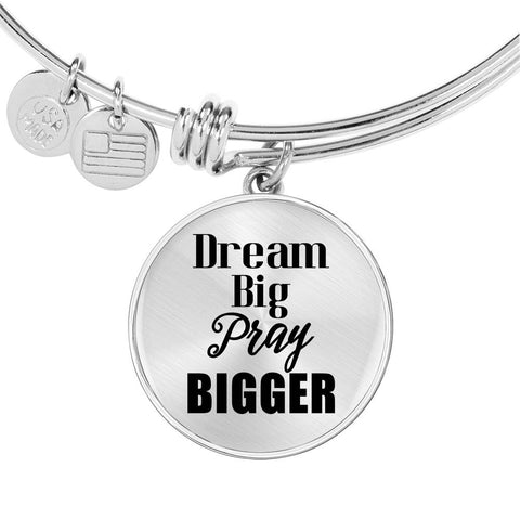 Dream Big Pray Bigger Bangle Bracelet