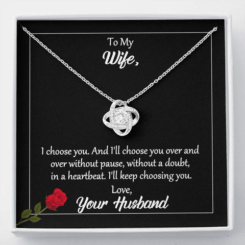 To My Wife I Choose You Love Knot Necklace with Romantic Message Card