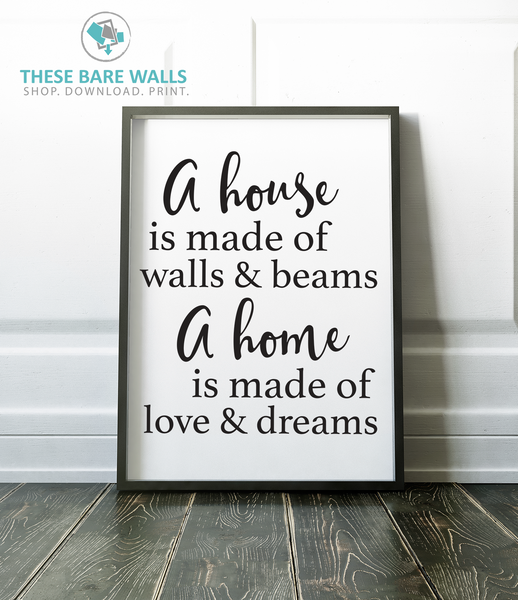 A House Is Made of Walls & Beams, A Home Is Made of Walls & Dreams Quote