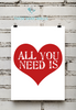 All You Need Is Love Printable Wall Art - These Bare Walls - 1