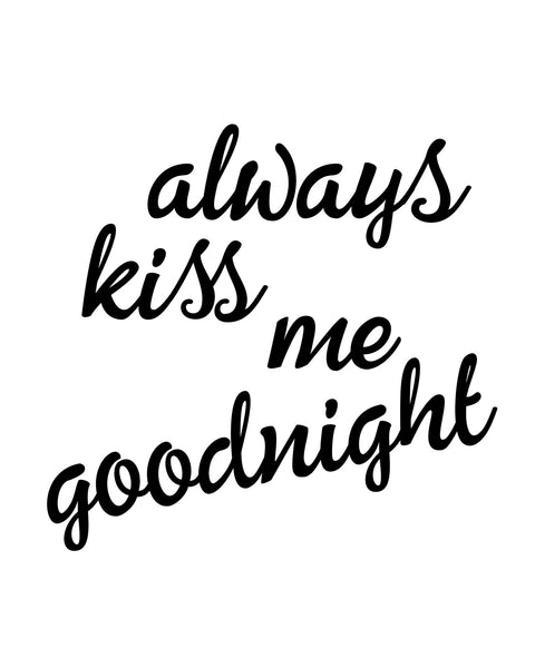 Always Kiss Me Goodnight Printable Art - These Bare Walls