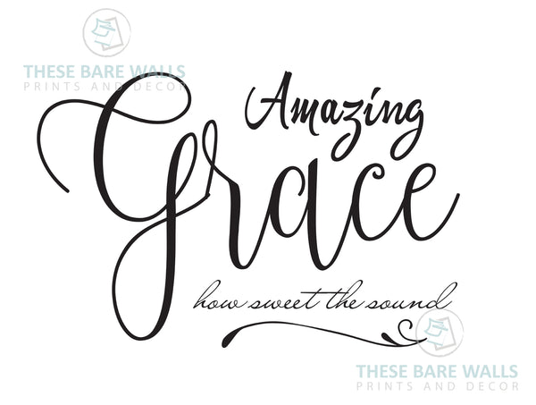 Amazing Grace How Sweet The Sound Print
