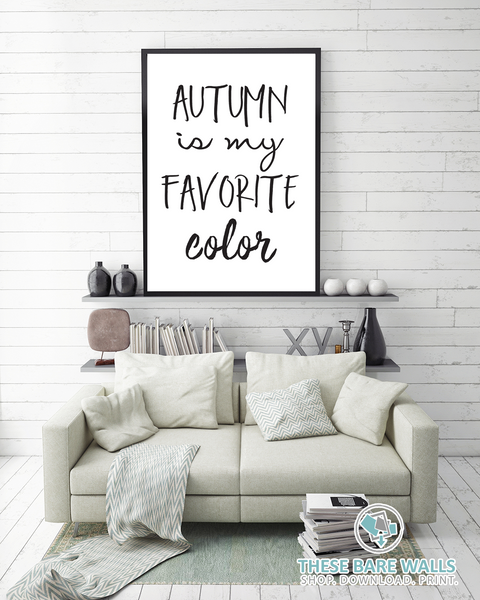 Autumn is my favorite color quote print