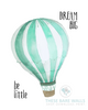 Be Little Dream Big Hot Air Balloon Printable Art - These Bare Walls - 4