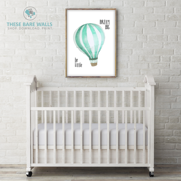 Be Little Dream Big Hot Air Balloon Printable Art - These Bare Walls - 1