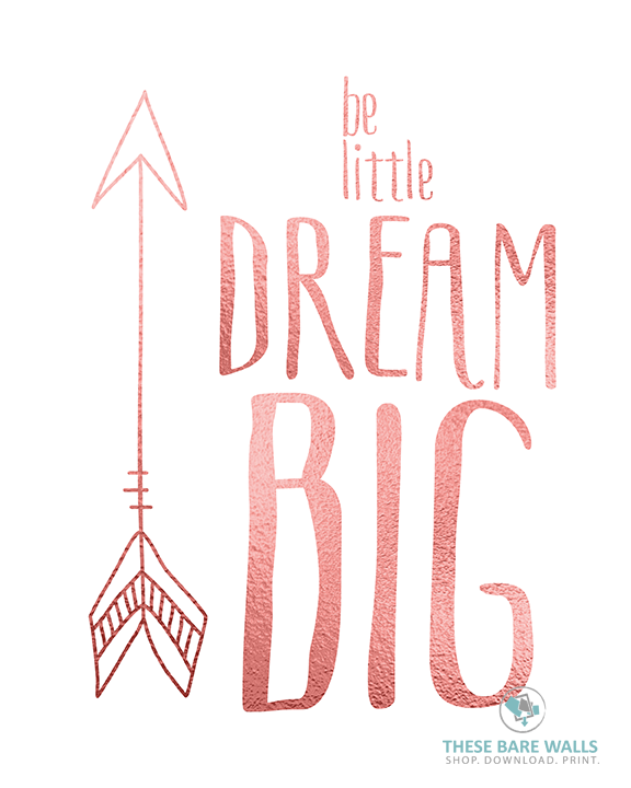 Be Little Dream Big Arrow Printable Art These Bare Walls