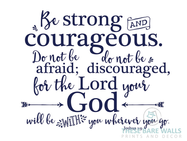 Be strong and courageous sign