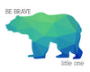 Bear Silhouette Be Brave Little One Printable Art - These Bare Walls - 2
