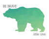 Bear Silhouette Be Brave Little One Printable Art - These Bare Walls - 5