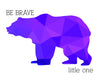 Bear Silhouette Be Brave Little One Printable Art - These Bare Walls - 3