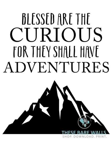 Blessed Are The Curious For They Shall Have Adventures Printable Wall Art - These Bare Walls - 1