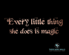 Every Little Thing She Does Is Magic Printable Wall Art - These Bare Walls - 1