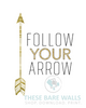 Follow Your Arrow Printable Wall Art - These Bare Walls - 2