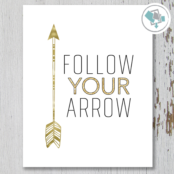 Follow Your Arrow Printable Wall Art - These Bare Walls - 1