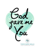 God Gave Me You Printable Wall Art - These Bare Walls - 2