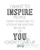 I Want To Inspire People Printable Wall Art - These Bare Walls - 3