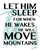 Let Him Sleep For When He Wakes He Will Move Mountains Printable Wall Art