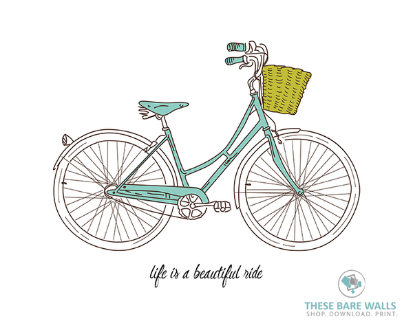 Life Is a Beautiful Ride Bicycle Printable Wall Art - These Bare Walls - 1
