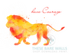 Watercolor Lion Have Courage Printable Wall Art - These Bare Walls - 3