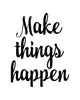 Make Things Happen Printable Art - These Bare Walls