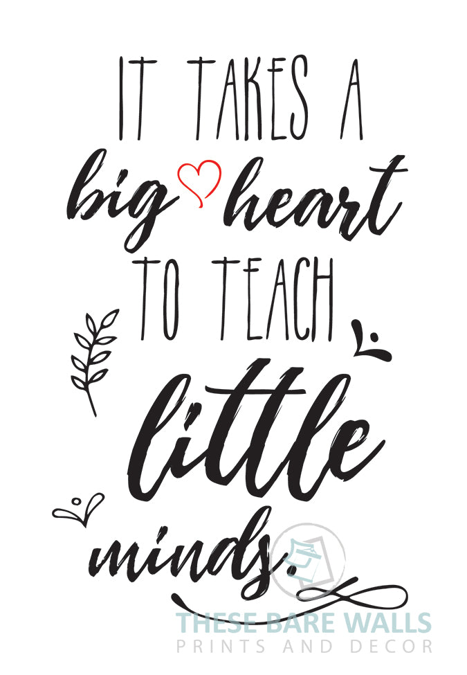 It Takes A Big Heart To Teach Little Minds Free Print