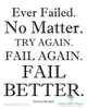 Samuel Beckett Quote - Ever Failed. No Matter. Try Again. Fail Again. Fail Better. Printable Wall Art - These Bare Walls - 4