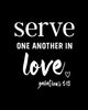 Serve One Another In Love Quote | Galatians 5:13