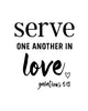 Serve One Another In Love Printable Wall Decor