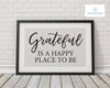 Grateful Is A Happy Place To Be Quote Print
