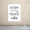 Autumn is my favorite color sign