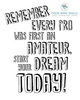 Remember every pro was first an amateur, start your dream Today Printable Wall Art. - These Bare Walls - 2