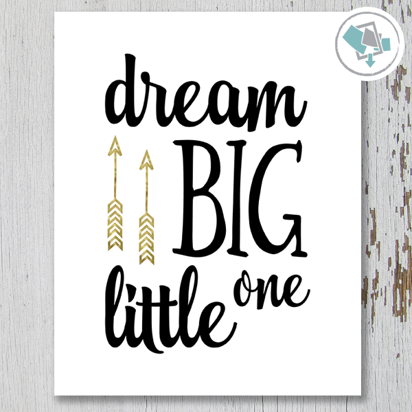 Dream Big Little One Printable Art - These Bare Walls - 1