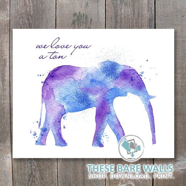 We Love You a Ton Watercolor Elephant Printable Wall Art - These Bare Walls - 1