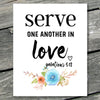 Serve One Another In Love Sign
