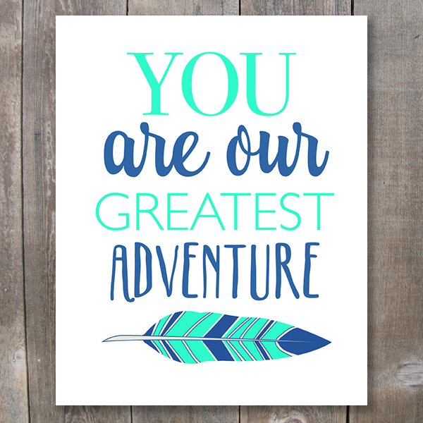 You Are Our Greatest Adventure Printable Art - These Bare Walls - 1
