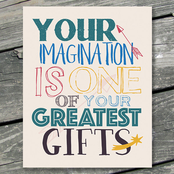 Your Imagination Is One Of Your Greatest Gifts Printable Wall Art - These Bare Walls