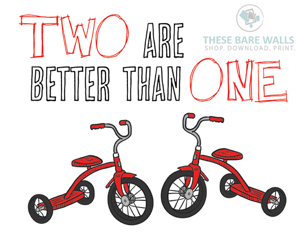 Two Are Better Than One Tricycles Printable Wall Art - These Bare Walls - 1